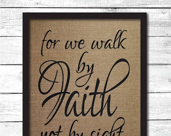 for we walk by faith and not by sight, 2 corinthians 5 7, walk by faith, christian gifts, christian wall art, christian print, F2
