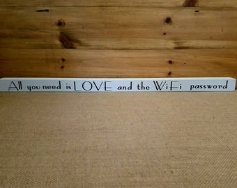 All You Need is Love and the Wifi Password, Home Decor, Wood Sign