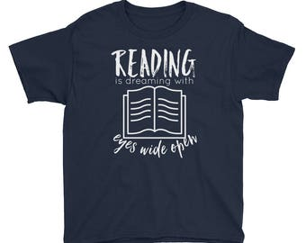 Reading is Dreaming With Eyes Wide Open - Youth Short Sleeve T-Shirt