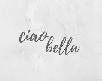 Ciao bella Printable, Instant Download, Italian
