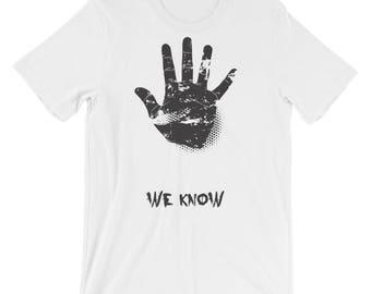 We Know - Short-Sleeve Unisex T-Shirt