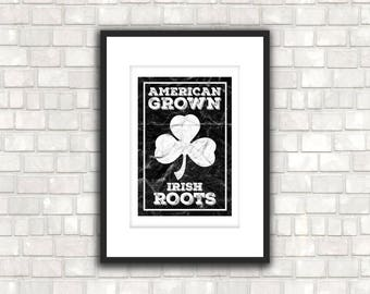 american grown irish roots poster - perfect for st patrick's day