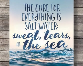 Printable art   The cure for everything is salt water   photography print   typography quote print   sweat, tears & the sea   Isak Dinesen