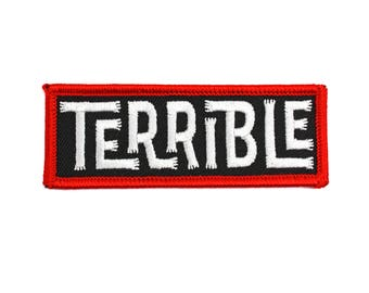 Terrible - Embroidered Patch Name Rocker, Hand Drawn Typography, Worst