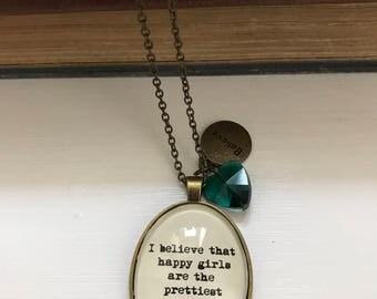 I believe happy girls are the prettiest - Audrey Hepburn quote necklace