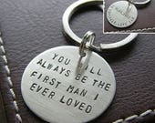 Fathers Day Sale - Custom Keychain - Personalized Hand Stamped Sterling Silver Key Chain - Double-Side Stamping - You Will Always Be the Fir