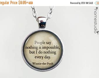 ON SALE - Winnie (Impossible) Quote jewelry. Necklace, Pendant or Keychain Key Ring. Perfect Gift Present. Glass dome metal charm by HomeStu