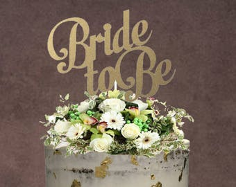 Bride To Be Cake topper ~ Bridal Shower Cake Topper ~ Bridal Shower Topper ~ bride to be topper ~ bridal shower ~ cake topper ~ wedding
