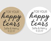 For Your Happy Tears Personalized Wedding Stickers - white or kraft matte - assorted sizes - Tissue Box sticker