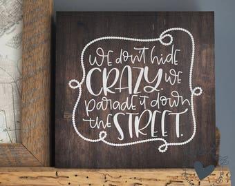 Mardi Gras SVG | We Don't Hide Crazy | We Parade It Down the Street | Fat Tuesday SVG | Louisiana SVG | Cricut Cut File | Mardi Gras