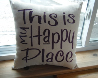 In Purple lettering - Pillow - This is my Happy Place