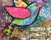 Original Mixed Media Painting Small Wooden Panel Plaque Colorful Bird Whimsical Positive Affirmation Quote