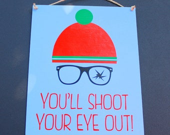 You'll Shoot Your Eye Out - Canvas Sign - Vinyl Letters - 8 x 10