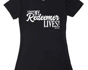 I Know My Redeemer Lives t-shirt, Women's Scripture Tee, Job 19:25