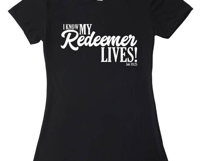 I Know My Redeemer Lives t-shirt, Women's Scripture Tee, Job 19:25