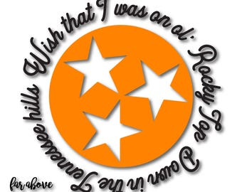 Wish that I Was on Ol' Rocky top Down in Tennessee Hills TN Tristar Tri-star SVG, EPS, dxf, png, jpg digital cut file Silhouette or Cricut