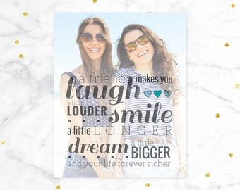 Best Friend Gift, Custom Photo Quote for Friends, Unique Best Friend Gift, Personalize with your own Photo, Size & Type // H-Q20-1PS ZZ1 03P