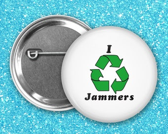 I recycle Jammers pinback button/badge
