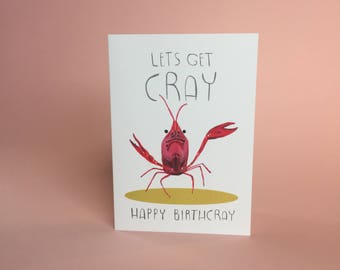 Lets get Cray - birthday greeting card