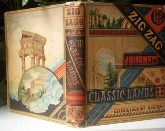Zig Zag Journeys, Classic Lands, Hezekiah Butterworth, 1881 Antique Book, Estes and Lauriat, Illustrated Travel and History Series