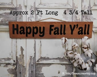 Happy Fall Y'all Wood Sign / Rustic Fall Decor Home Decor / Thanksgiving / Approx 2 FT Long x 4 3/4 Tall / Huge / Rustic Farmhouse Country