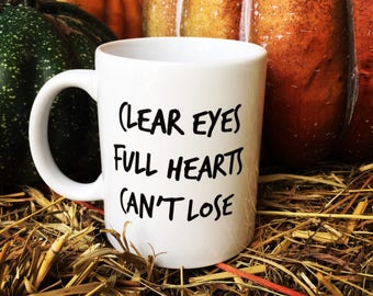 Friday Night Lights | Clear Eyes Full Hearts Can't Lose Quote Mug | Coffee | Handmade | Gift | TV Show | Football | Texas Forever