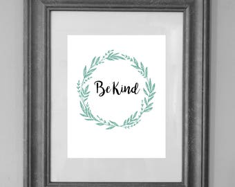 Be Kind Wreath Sign / Housewarming Gift / Printable Sign / Home Decor / INSTANT DOWNLOAD