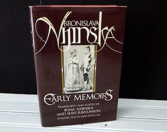 Vintage Hardcover Book on Ballet 1920's - Bronislava Nijinska Early Memoirs - by Irina Nijinska and Jean Rawlinson 1981 First Edition