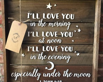 I'll love you under the moon + Nursery Sign - Farmhouse Decor - Baby Gift - Wooden Sign - Personalized Gift - Rustic Wood Sign - Hous