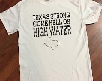Texas TX Strong come Hell or High Water adult shirt Texas Hurricane Harvey White shirt
