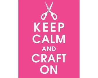 Keep Calm and Craft On (B) - Art Print (Featured in Hot Pink) Keep Calm Art Prints and Posters