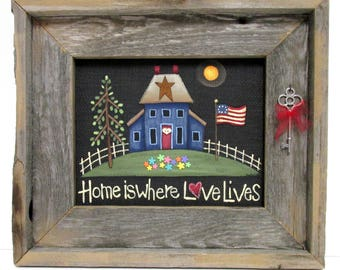 Primitive Sign, Home is where Love Lives Sign, Folk Art Blue House, Silver Key, Framed in Reclaimed Barn Wood, Patriotic Scene, Tole Painted