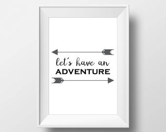 Let's Have an Adventure, Wall Decor, Poster, art prints, minimalist, Sign, black and white, Stylish, Modern, Instant Download, Hipster