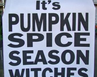 It's Pumpkin Spice Season Witches tea towel-Fall autumn kitchen towel - Fall pumpkin spice decor Flour sack dish towel- super cute