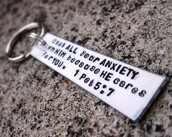 Cast anxiety on Him - 1 Peter 5:7 - Hand stamped Keychain -made to order-