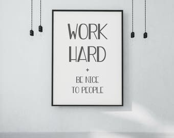 Work Hard and Be Nice to People Poster - DIGITAL DOWNLOAD - Work Hard Print - Work Hard Be Nice - Motivational Poster - Classroom Decor