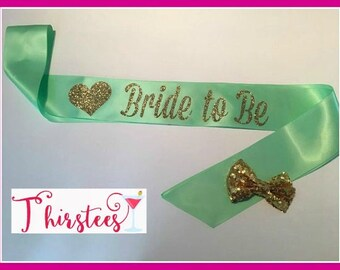 Mint and Gold bride to be sash more colors too bride sash white and gold theme mint and gold theme party sash bridal shower sash bachelorett