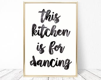 SALE -50% This Kitchen Is For Dancing Digital Print Instant Art INSTANT DOWNLOAD Printable Wall Decor