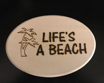 Life's A Beach wooden plaque, palm tree, burned wood, oval small sign