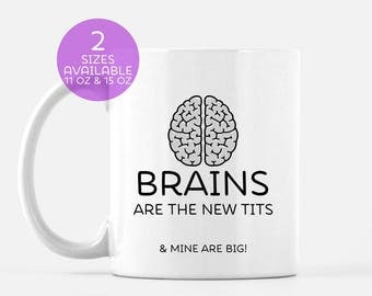 Brains Are The New Tits Mug | Geek Gift | Brainy Gift | Gift for Her | Smart Girl | Smarty Pants | Brainy is New Sexy