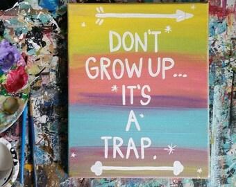 ON SALE Never Grow Up