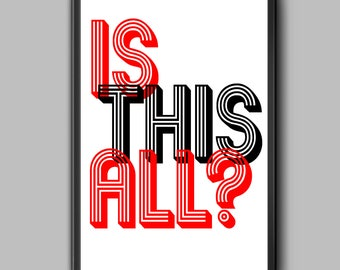 Is This All Quote Betty Friedan 11x17 - Feminist Typography Art Poster - black red white word print