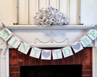 MINT TO BE Wedding Banner - Silver & Mint Bridal shower Decor - Silver and Mint Wedding - Bridal shower Decor -
