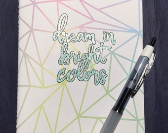 Dream in Bright Colors | Glitter Embossed Notebook