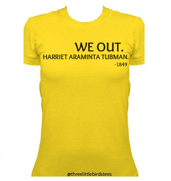 We Out Harriet Tubman Tee