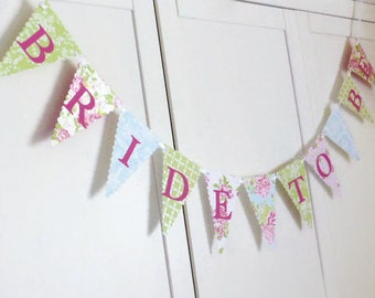 Bride To Be Bunting - Bridal Shower Banner - Hen Party - Vintage Tea Party - Pink, Green, Blue, Floral