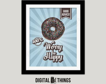 Printable Donut Wall Art Print. Food Pun Art.  Donut Worry Be Happy. Inspirational Quote. Typography Print Digital Instant Download DT2000