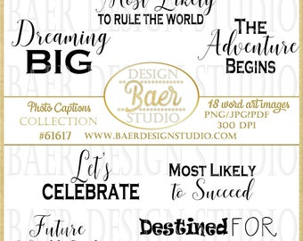Instant download Photo Captions:Inspirational Quotes, Photo Booth Props, Graduation Word Art, Photo Prop Sayings, Scrapbooking Title  #61617