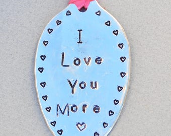 I LOVE you MORE // ORNAMENT hand stamped with Hearts around border // Vintage silver plate spoon Pink Ribbon