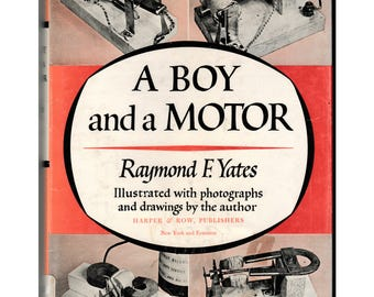 A Boy and a Motor, Hardcover Book, Written & Illustrated by Raymond F. Yates